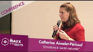 Download Catherine Aimelet-Périssol - Emotions et Santé, ces liens que l'on ignore Video