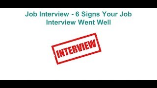 Download Job Interview - 6 Signs Your Job Interview Went Well Video