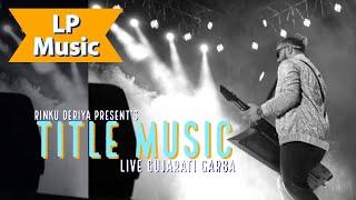 Download Titel Music|| Deriya Beats|| RinkuDeriya||Nikol Garba|Gujarat Navratri Video