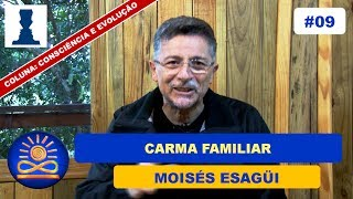 Download Carma Familiar - Moisés Esagüi [Consciência e Evolução #09] Video