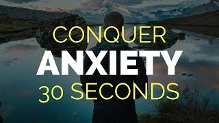 Download How To Cure Anxiety in 30 Seconds Video
