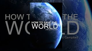Download How to Save the World Video