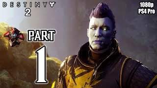 Download DESTINY 2 Walkthrough PART 1 Story Campaign (PS4 Pro) No Commentary Gameplay @ 1080p HD ✔ Video
