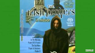 Download The Irish Prayers - IN THE MORNING - I arise with God Video