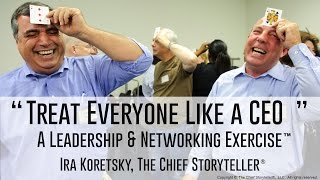 Download Treat Everyone Like a CEO: A Leadership Strategy and Networking Exercise Video