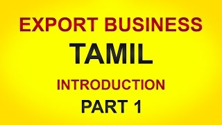 Download How to Start Import Export Business In india Tamil [Part 1] | Export Business Training in Tamil Video