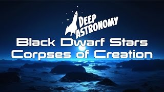 Download Black Dwarf Stars: Corpses of Creation Video