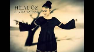 Download HİLAL ÖZ Sevda Yarası (söz-müzik; VEDAT GÜNDOĞDU) Video