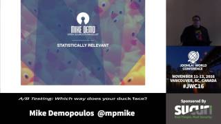 Download JWC 2016 - A/B Testing: Which Way Does Your Duck Face? - Mike Demopoulos Video