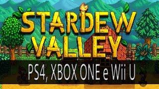 Download [PT-BR] Stardew Valley lançamento oficial para PS4, XBOX ONE e Wii U Q4 Video