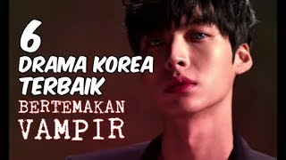 Download 6 Drama Korea Terbaik Bertemakan Vampir Video