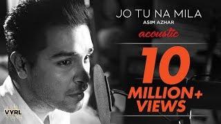 Download Jo Tu Na Mila - Acoustic Version   Asim Azhar Video