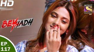 Download Beyhadh - बेहद - Ep 117 - 22nd Mar, 2017 Video