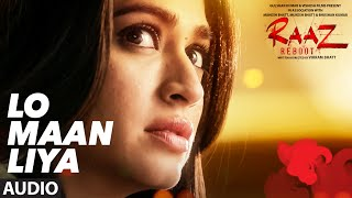 Download LO MAAN LIYA (Full Audio) Raaz Reboot | Arijit Singh | Emraan Hashmi, Kriti Kharbanda, Gaurav Arora Video