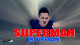 Download Superman in VietNam - 201 SHOW Video