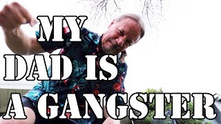 Download My Dad is a Gangster Video