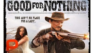 Download Good for Nothing (Free Full Movie) Western with a twist Video