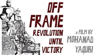 Download Off Frame aka Revolution Until Victory - Trailer Video