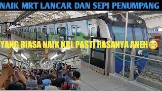 Download NAIK MRT LANCAR DAN SEPI PENUMPANG, Yang Biasa naik KRL pasti rasanya Aneh! Video