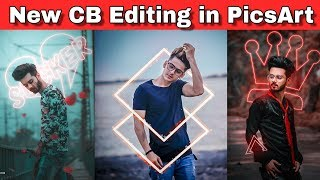 Download New Style CB Editing in PicsArt || Magical Effect Editing in PicsArt || picsart Secret tips & trick Video