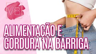 Download Gordura na Barriga: Alimentos que evitam (25/04/16) - Você Bonita Video