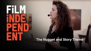 Download The Nugget and Story Theme | Joan Scheckel workshops | Film Independent Video