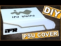 Download DIY Acrylic PSU Cover Tutorial - How to Make a PC Power Supply Shroud Video
