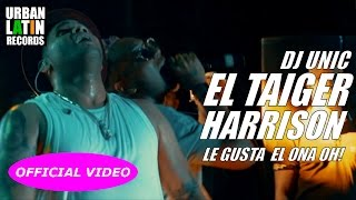 Download EL TAIGER, HARRISON, DJ UNIC ► LE GUSTA EL ONA OH! (EN VIVO) CUBATON ► REGGAETON 2017 Video