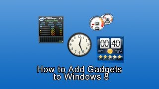 Download How to Add Gadgets to Windows 8 Video