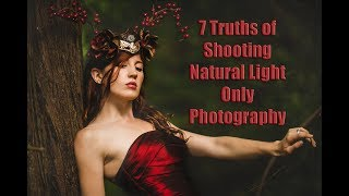 Download 7 Truths of Shooting Natural Light Only Photography, What You Can and Can't Do Video