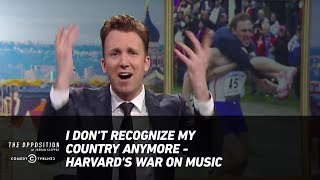 Download I Don't Recognize My Country Anymore - Harvard's War on Music - The Opposition w/ Jordan Klepper Video