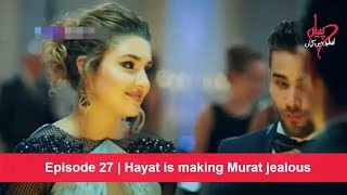 Download Pyaar Lafzon Mein Kahan Episode 27 | Hayat is making Murat jealous Video