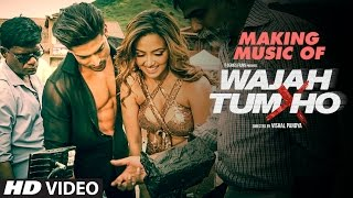 Download Making Of Music - Wajah Tum Ho | Sana Khan, Sharman Joshi,Gurmeet & Rajniesh Duggall | Vishal Pandya Video