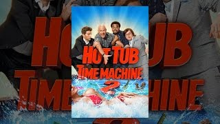 Download Hot Tub Time Machine 2 Video