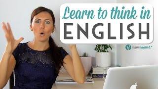 Download Learn To Think In English | Speak Clearly & Naturally Video