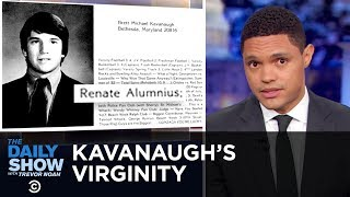 Download Kavanaugh Touts His Virginity to Refute Allegations of Sexual Assault | The Daily Show Video