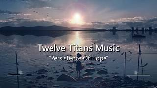 Download Most Powerful Music Ever: Persistence Of Hope by Twelve Titans Music Video