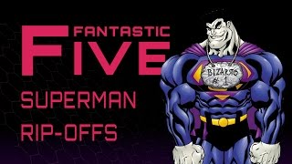 Download 5 Worst Superman Rip-offs - Fantastic Five Video