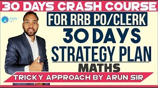 Download RRB PO/CLERK| CRASH COURSE | 30 DAYS STRATEGY PLAN | Maths | Arun sir Video