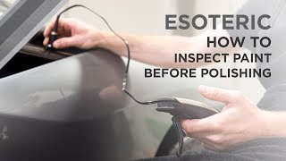 Download How to Inspect Paint Before Polishing - ESOTERIC Car Care! Video