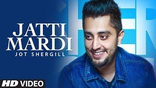 Download Jatti Mardi: Jot Shergill (Full Song) Preet Hundal | Bittu Cheema | Latest Songs 2018 Video