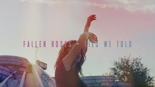Download Fallen Roses - Lies We Told Video