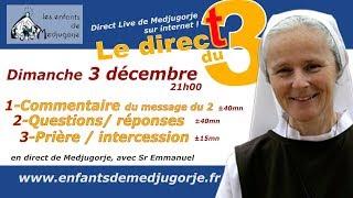 Download Direct du 3 décembre depuis Medjugorje, lieu actuel d'apparition marial, avec Sr Emmanuel Video