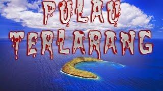 Download 6 Pulau SERAM Yang Dilarang dan Berbahaya di Dunia Video