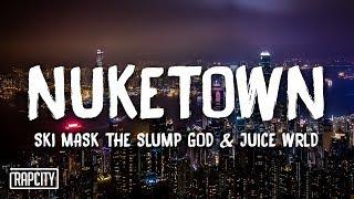Download Ski Mask The Slump God - Nuketown ft. Juice WRLD (Lyrics) Video