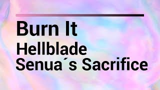 Download Hellblade Senua´s Sacrifice - Burn It Video