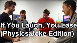 Download If You Laugh, You Lose! (Physics Edition) Video