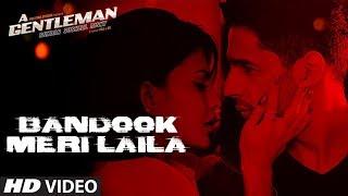 Download Bandook Meri Laila Song | A Gentleman - SSR | Sidharth |Jacqueline | Sachin-Jigar | Raftaar | Raj&DK Video