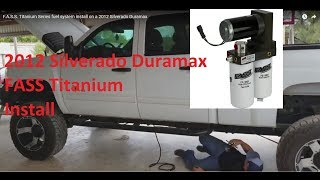 Download F.A.S.S. Titanium Series fuel system install on a 2012 Silverado Duramax Video