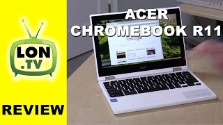 Download Acer Chromebook R11 Review - 2 in 1 ChromeOS laptop with tablet mode Video